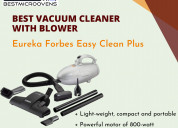 Best vacuum cleaner with blower in india