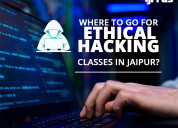 Where to go for ethical hacking classes in jaipur?