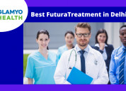 Best futura treatment in delhi