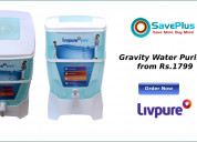 Gravity water purifiers starts from rs.1799