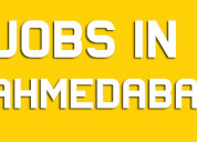 Jobs is available in ahmedabad