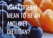 Why i'm an anti-diet dietitian – and what that mea