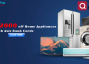 Flat rs.2000 off home appliances with axis bank ca