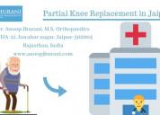 Partial knee replacement in jaipur transplant