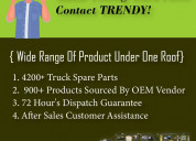 No, more hustle finding quality truck spare parts