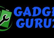 Gadget guruz can fix anything