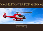 Book helicopter for wedding in delhi