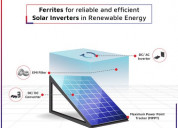 Ferrites for reliable and efficient inverter solar