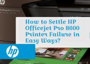 How to settle hp officejet pro 8600 printer failur