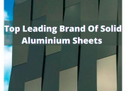 Top leading brand of solid aluminium sheets